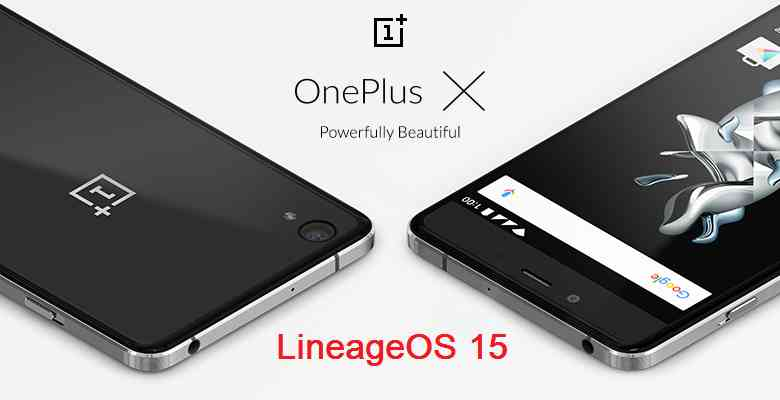 Update, Download and install Android Oreo on OnePlus X based on LineageOS15