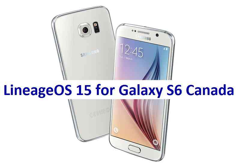 Download and install Android Oreo on Galaxy S6 G920WD (Canada)