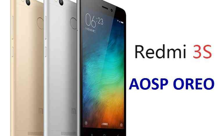 How to install Android Oreo on Redmi 3s based on AOSP Custom ROM