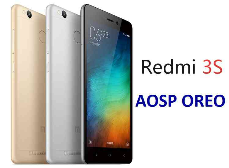How to install Android Oreo on Redmi 3s based on AOSP Custom ROM